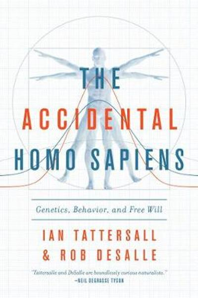 The Accidental Homo Sapiens - Ian Tattersall