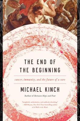 The End of the Beginning - Cancer, Immunity, and the Future of a Cure - Michael Kinch