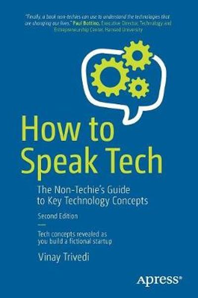 How to Speak Tech - Vinay Trivedi