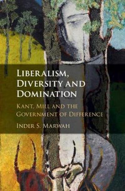 Liberalism, Diversity and Domination - Inder S. Marwah