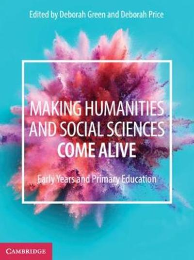 Making Humanities and Social Sciences Come Alive - Deborah Green