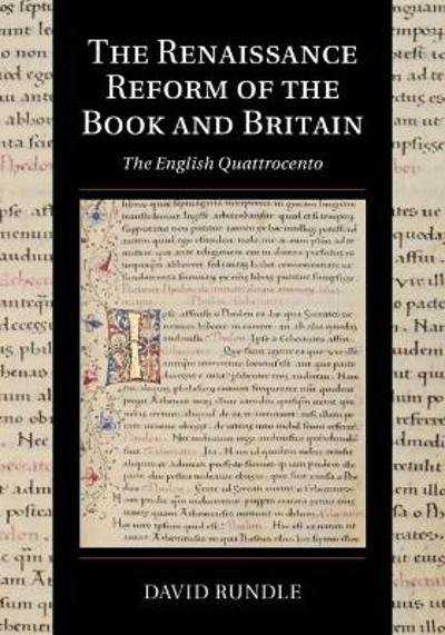 The Renaissance Reform of the Book and Britain - David Rundle
