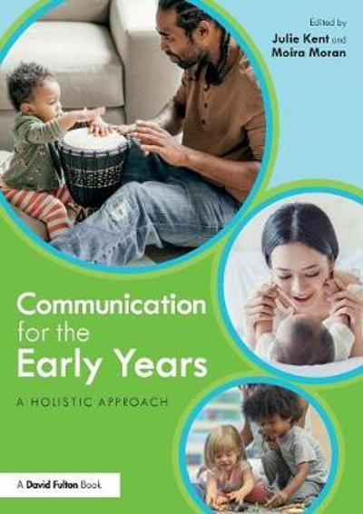 Communication for the Early Years - Julie Kent