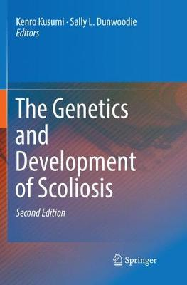 The Genetics and Development of Scoliosis - Kenro Kusumi
