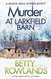 Murder at Larkfield Barn - Betty Rowlands
