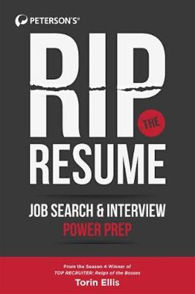 Rip the Resume: Job Search & Interview Power Prep - Torin Ellis