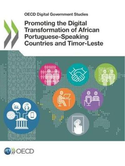 Promoting the digital transformation of African Portuguese-speaking countries and Timor-Leste - Oecd