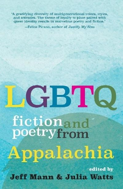LGBTQ Fiction and Poetry from Appalachia - Jeff Mann