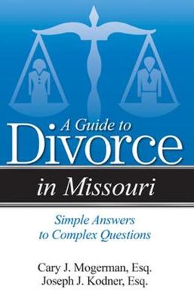 A Guide to Divorce in Missouri - Cary J. Mogerman, Esq.