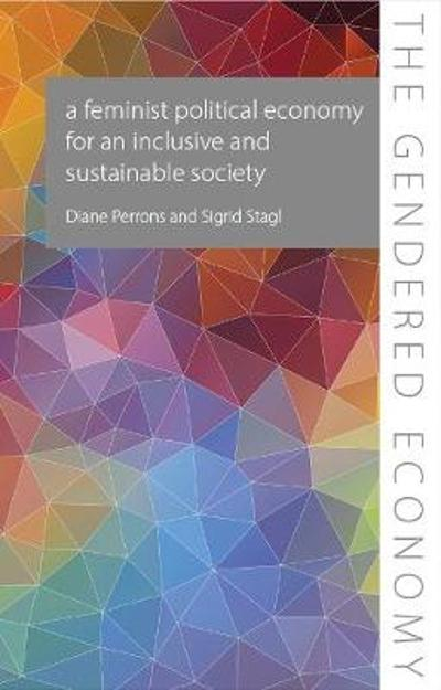 A Feminist Political Economy for an Inclusive and Sustainable Society - Diane Perrons