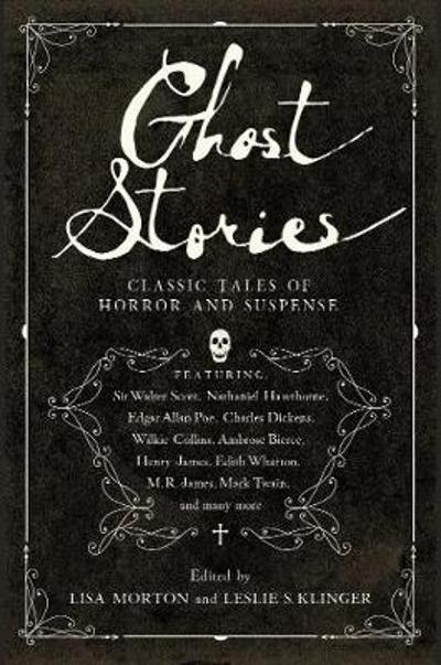 Ghost Stories - Classic Tales of Horror and Suspense - Leslie S. Klinger