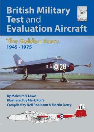 Flight Craft 18: British Military Test and Evaluation Aircraft - Neil Robinson
