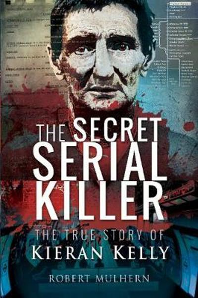 The Secret Serial Killer - Robert Mulhern