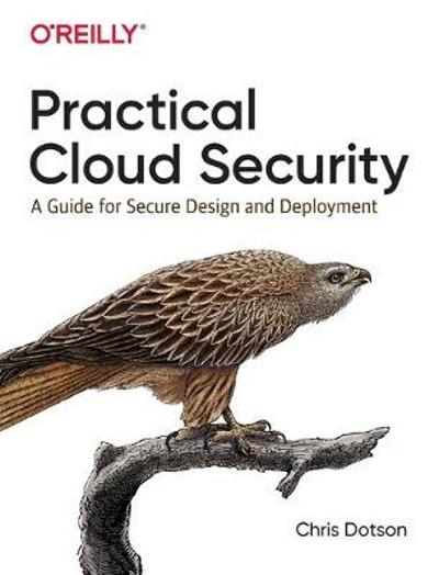 Practical Cloud Security - Chris Dotson