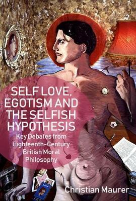 Self-Love, Egoism and the Selfish Hypothesis - Christian Maurer