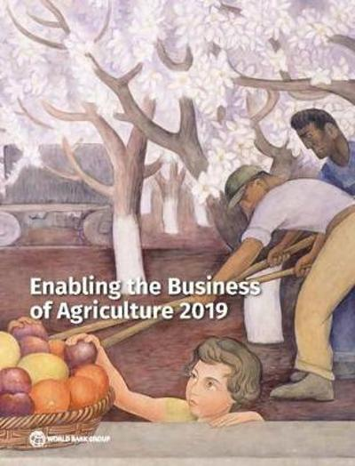 Enabling the business of Agriculture 2019 - World Bank