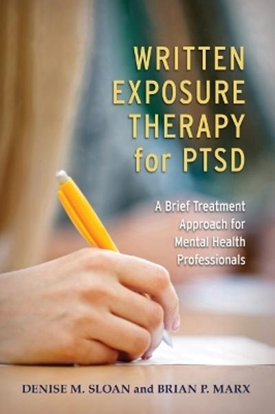 Written Exposure Therapy for PTSD - Denise M. Sloan