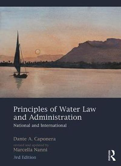 Principles of Water Law and Administration - Dante A. Caponera