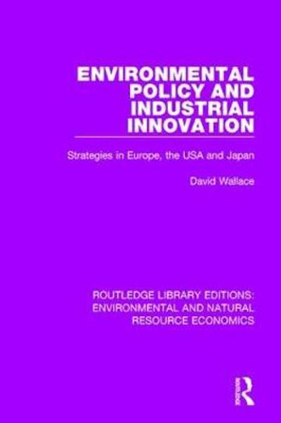 Environmental Policy and Industrial Innovation - David Wallace