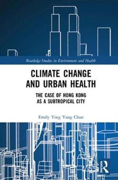 Climate Change and Urban Health - Emily Ying Yang Chan