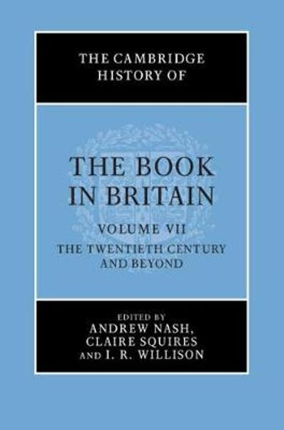 The Cambridge History of the Book in Britain 7 Volume Hardback Set - Andrew Nash