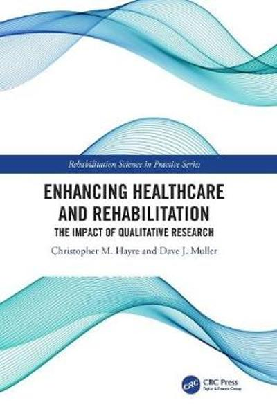 Enhancing Healthcare and Rehabilitation - Christopher M. Hayre