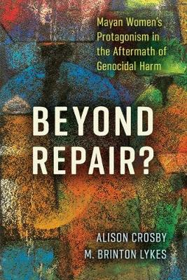 Beyond Repair? - Alison Crosby
