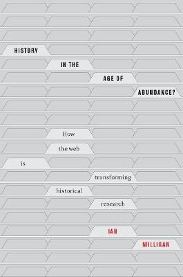 History in the Age of Abundance? - Ian Milligan