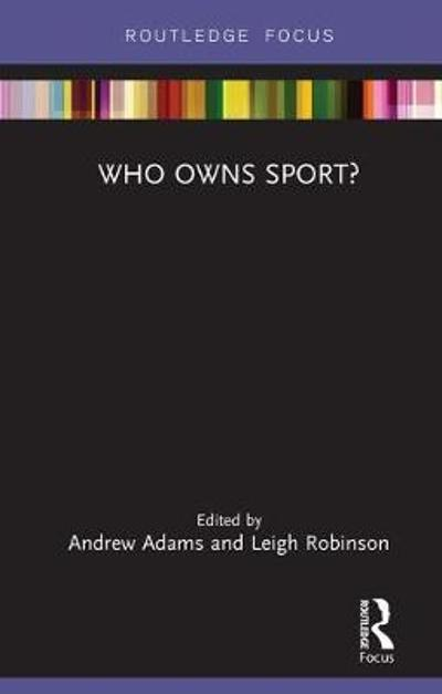 Who Owns Sport? - Andrew Adams