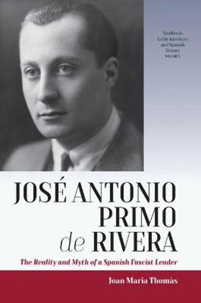 Jose Antonio Primo de Rivera - Jose Maria Thomas