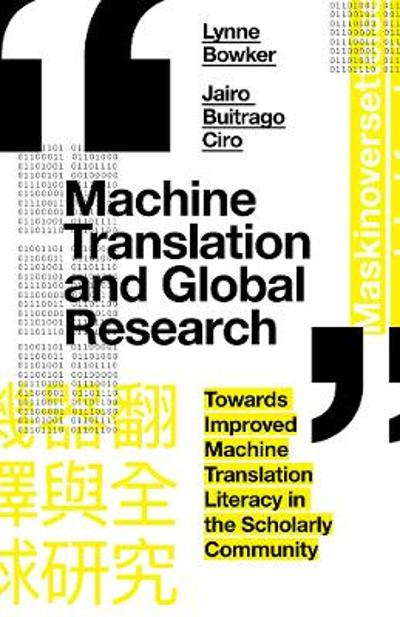 Machine Translation and Global Research - Lynne Bowker