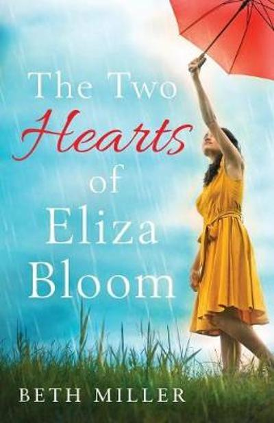 The Two Hearts of Eliza Bloom - Beth Miller
