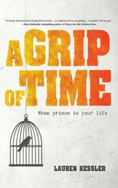 A Grip of Time - Lauren Kessler
