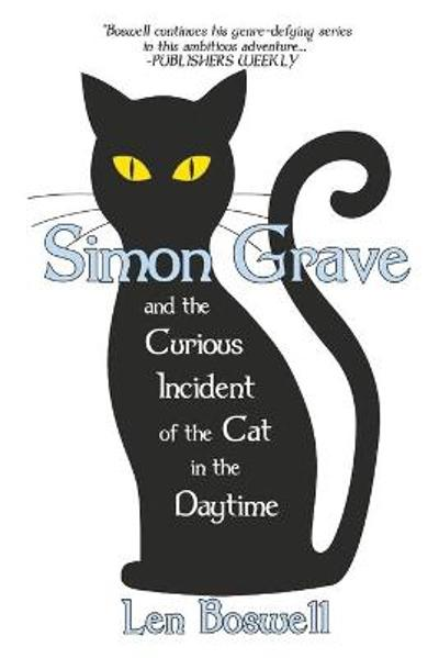 Simon Grave and the Curious Incident of the Cat in the Daytime - Len Boswell