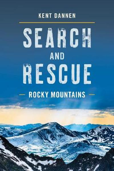 Search and Rescue Rocky Mountains - Kent Dannen