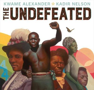 The Undefeated - Kwame Alexander
