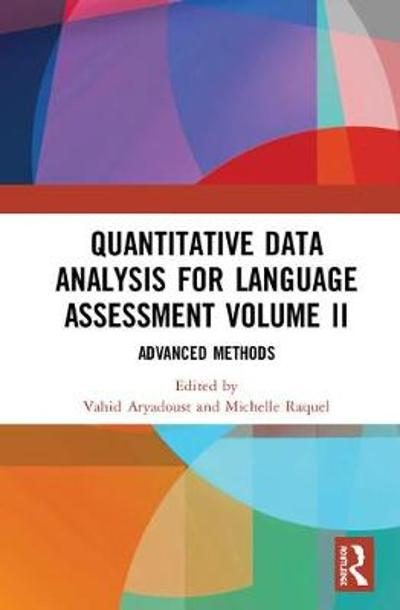 Quantitative Data Analysis for Language Assessment Volume II - Vahid Aryadoust