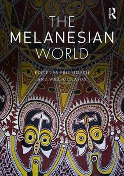 The Melanesian World - Eric Hirsch