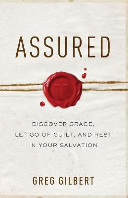 Assured - Greg Gilbert