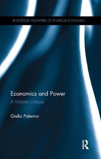 Economics and Power - Giulio Palermo