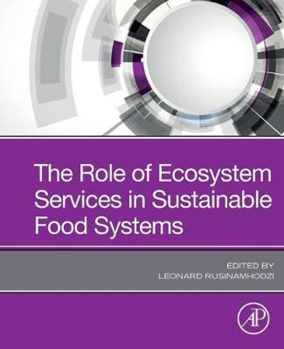 The Role of Ecosystem Services in Sustainable Food Systems - Leonard Rusinamhodzi