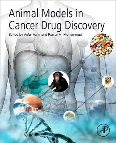 Animal Models in Cancer Drug Discovery - Asfar Azmi