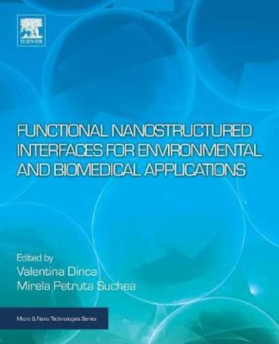 Functional Nanostructured Interfaces for Environmental and Biomedical Applications - Valentina Dinca
