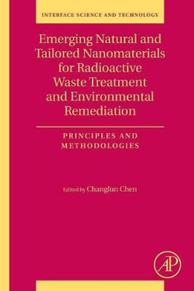 Emerging Natural and Tailored Nanomaterials for Radioactive Waste Treatment and Environmental Remediation - Chen