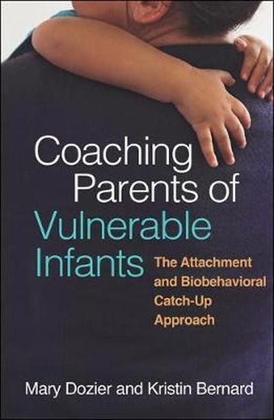 Coaching Parents of Vulnerable Infants - Mary Dozier