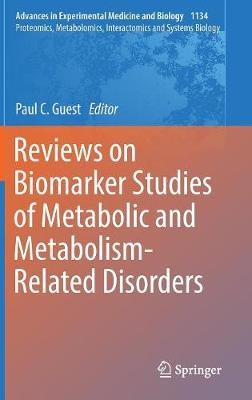 Reviews on Biomarker Studies of Metabolic and Metabolism-Related Disorders - Paul C. Guest