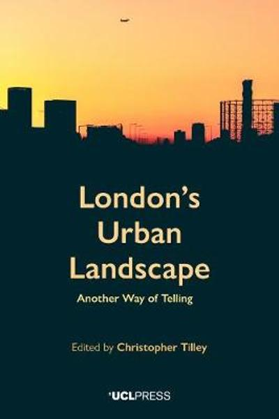 London's Urban Landscape - Christopher Tilley