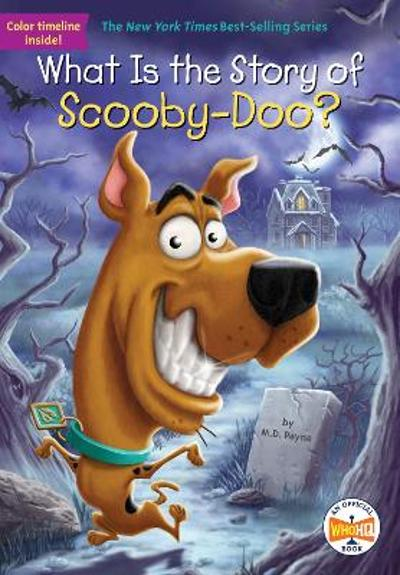 What Is The Story Of Scooby-Doo? - M. D. PAYNE