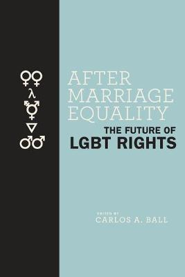 After Marriage Equality - Carlos A. Ball