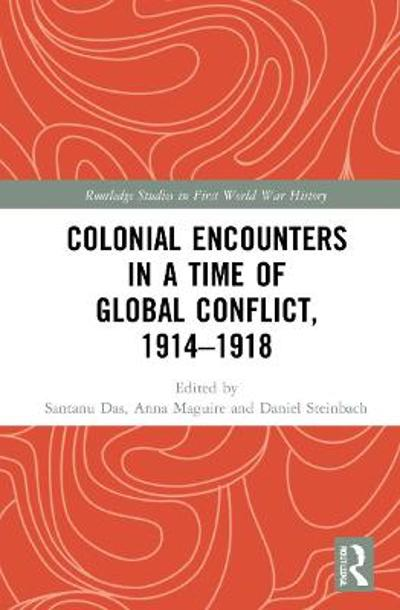 Cultural Encounters during the First World War - Santanu Das